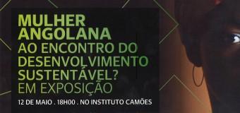 """Exposição fotográfica """"Mulher Angolana"""" – 12 a 24 de Maio"""