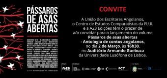 """Lançamento do livro """"Pássaros de asas abertas – antologia de contos angolanos"""", da UEA, 2 Março."""