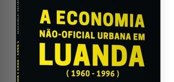 """Lançamento do livro """"Economia Não-Oficial Urbana em Luanda"""", de Manuela Venâncio – 29 Novembro"""