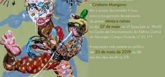 """Inauguração da Exposição """"Minas e Ruínas"""" de Cristiano Mangovo – 7 Maio"""