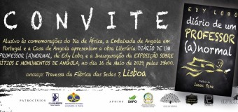 """Apresentação livro """"Diário de um Professor (A) Normal"""" de Edy Lobo e Exposição Sítios e Monumentos de Angola  – 16 de Maio"""